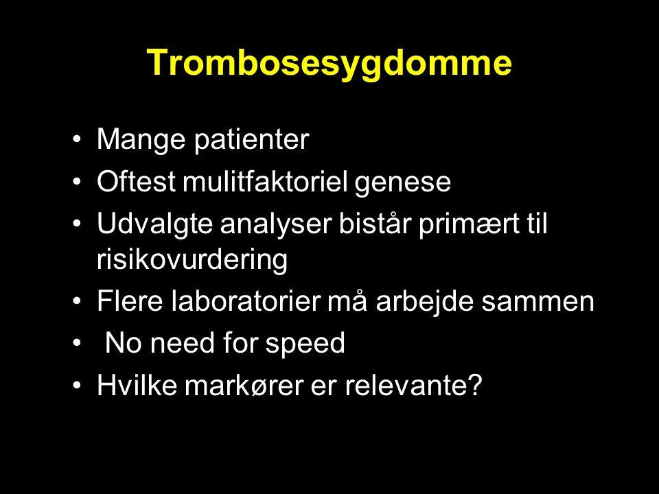 Trombosesygdomme Mange patienter Oftest mulitfaktoriel genese