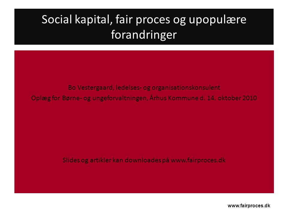 Social kapital, fair proces og upopulære forandringer
