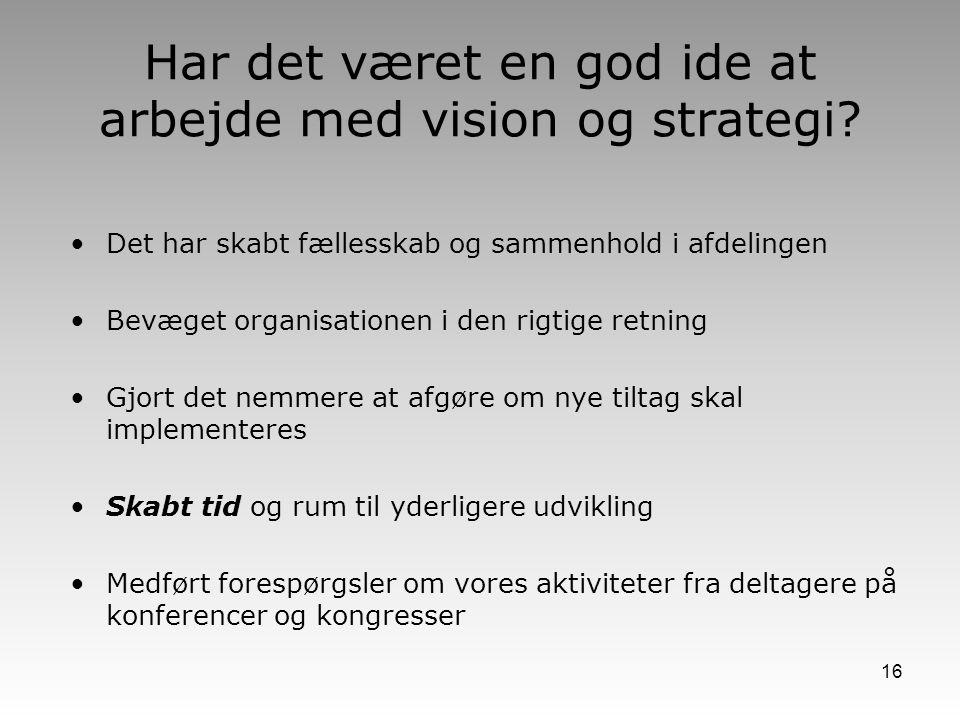 Har det været en god ide at arbejde med vision og strategi