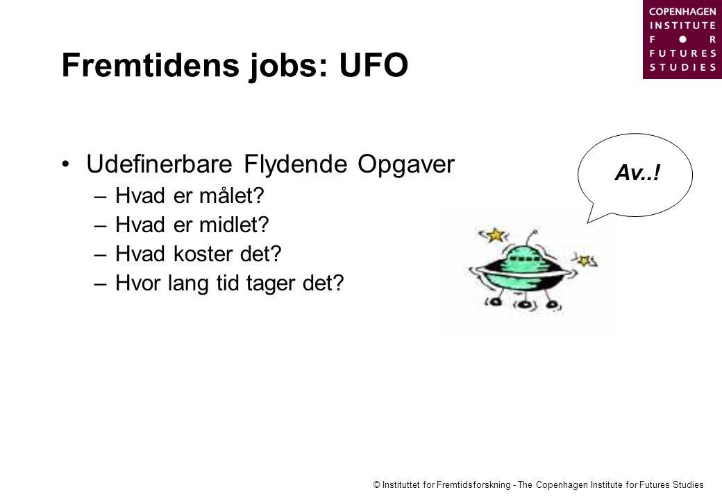 Fremtidens jobs: UFO Udefinerbare Flydende Opgaver Av..!