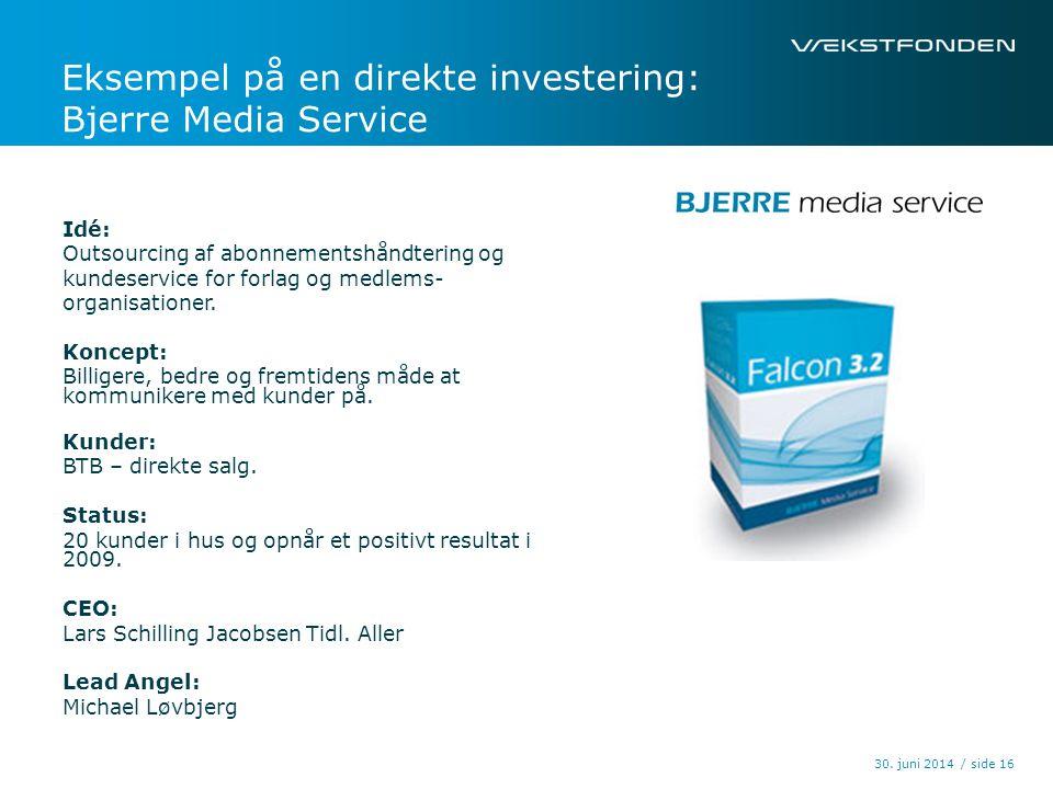 Eksempel på en direkte investering: Bjerre Media Service
