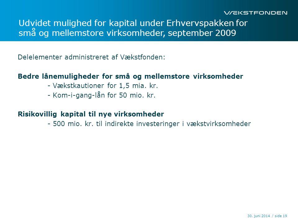 Udvidet mulighed for kapital under Erhvervspakken for små og mellemstore virksomheder, september 2009