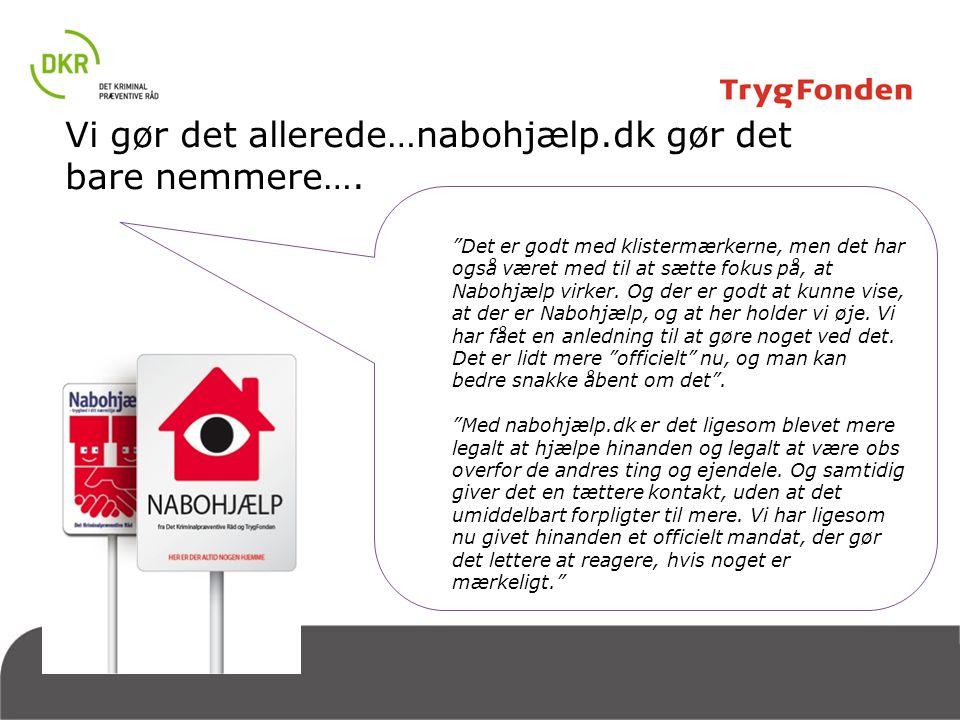 Vi gør det allerede…nabohjælp.dk gør det bare nemmere….