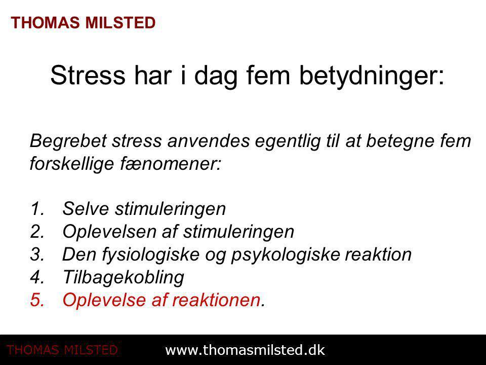 Stress har i dag fem betydninger: