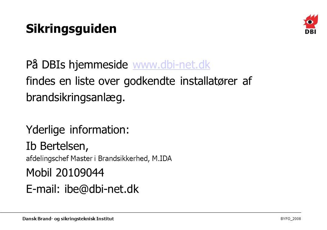 Sikringsguiden På DBIs hjemmeside www.dbi-net.dk