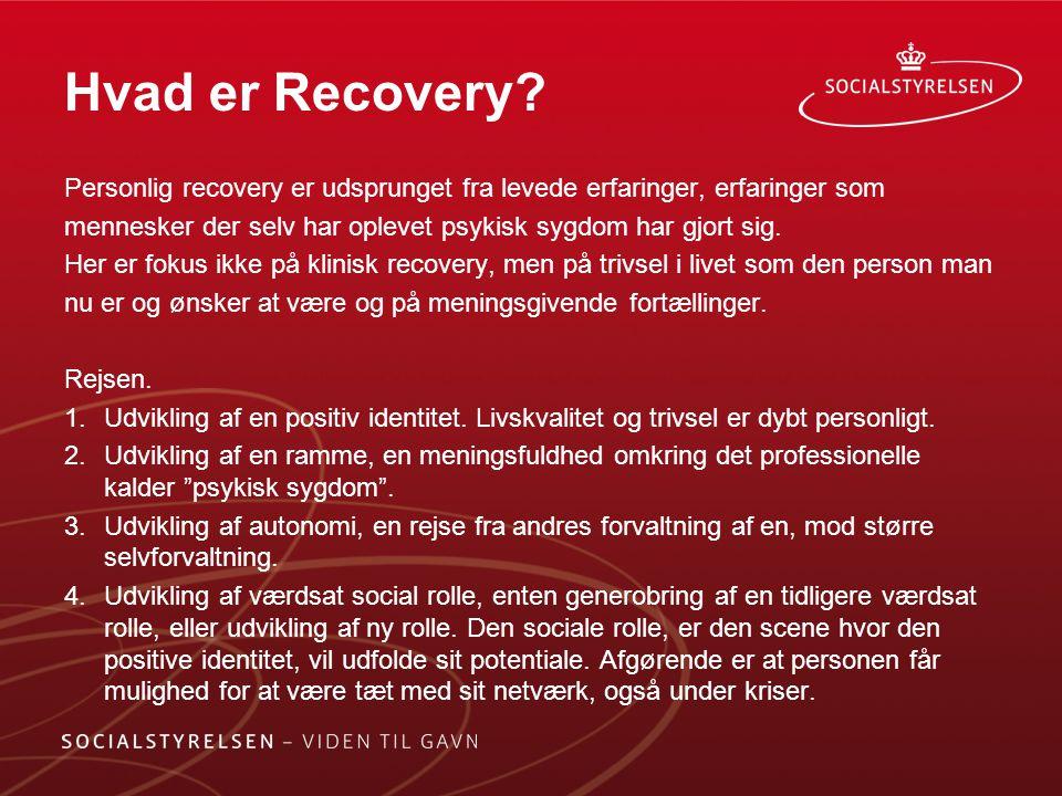 Hvad er Recovery Personlig recovery er udsprunget fra levede erfaringer, erfaringer som.