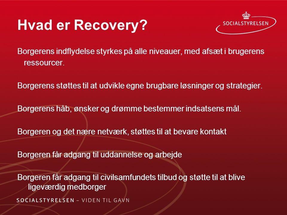 Hvad er Recovery Borgerens indflydelse styrkes på alle niveauer, med afsæt i brugerens. ressourcer.