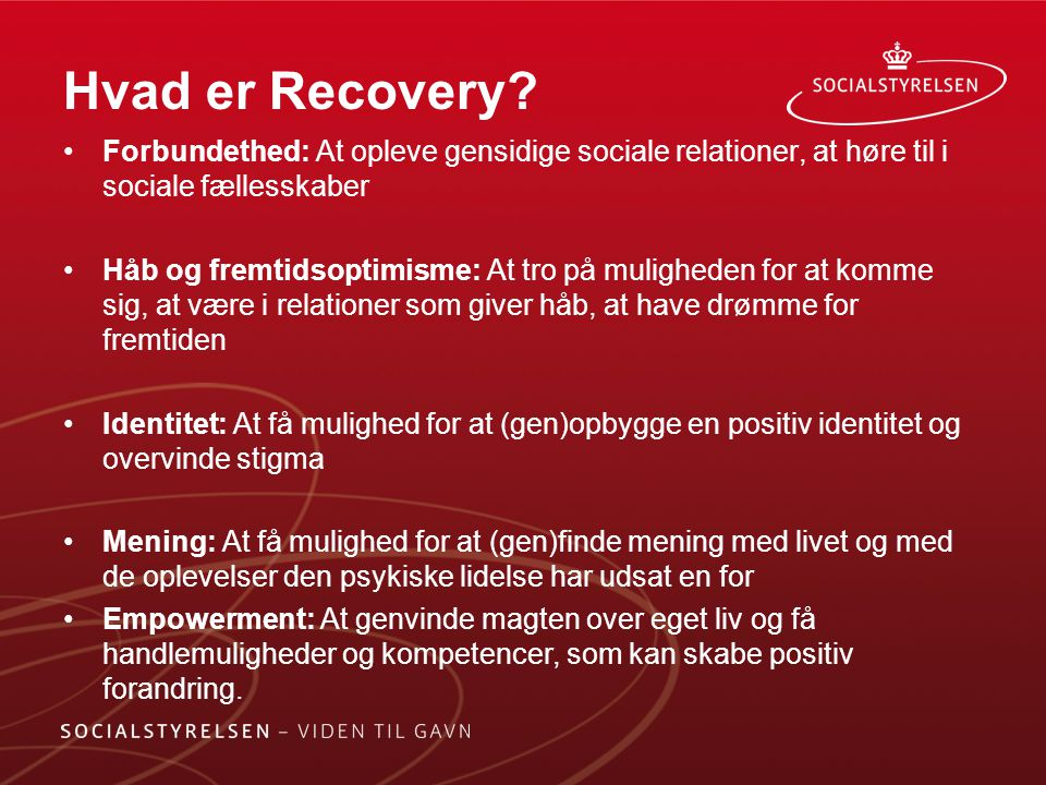 Hvad er Recovery Forbundethed: At opleve gensidige sociale relationer, at høre til i sociale fællesskaber.