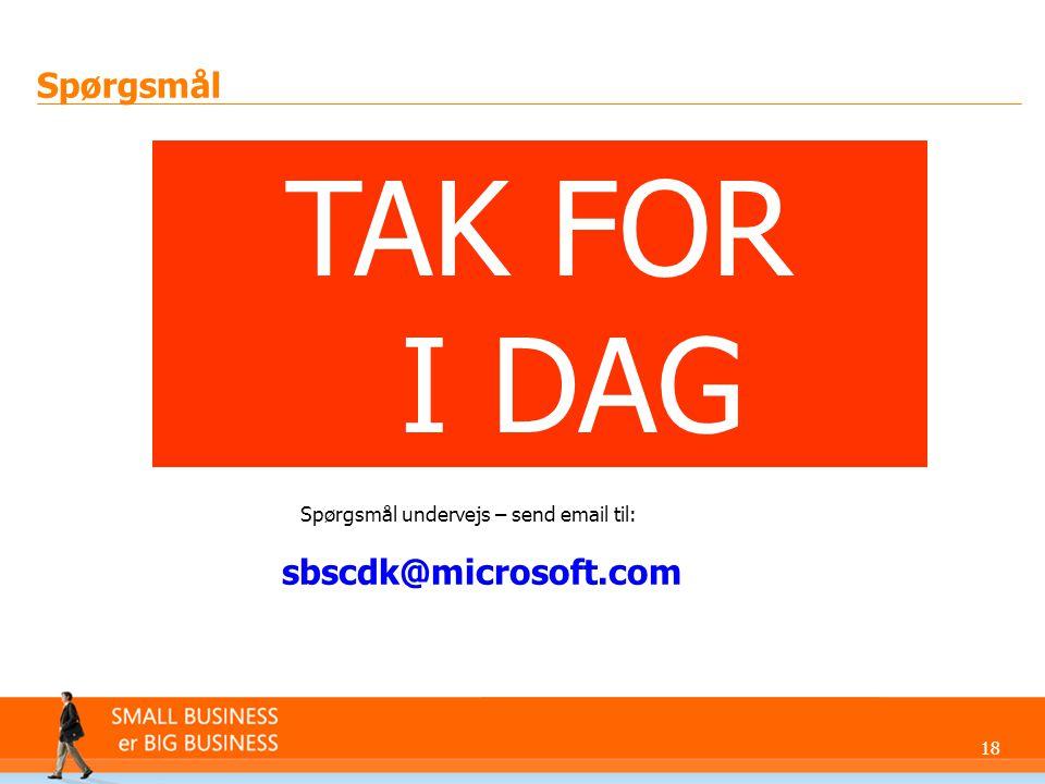 Spørgsmål undervejs – send email til: sbscdk@microsoft.com