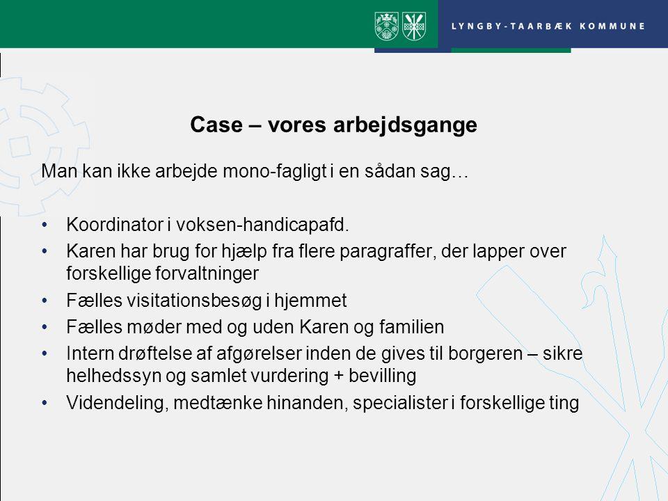 Case – vores arbejdsgange