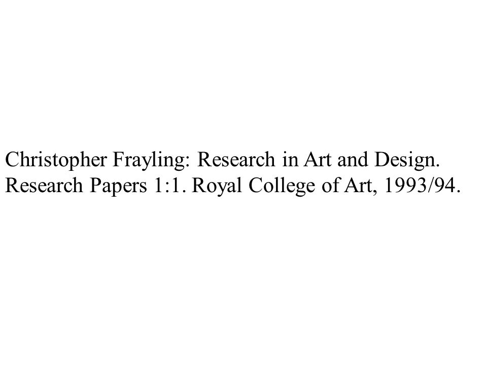 Christopher Frayling: Research in Art and Design.