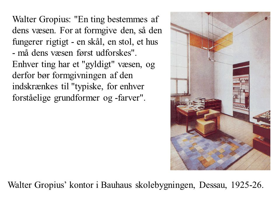 Walter Gropius: En ting bestemmes af dens væsen