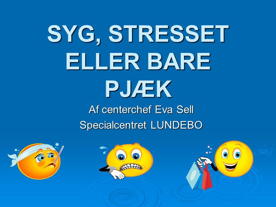 SYG, STRESSET ELLER BARE PJÆK