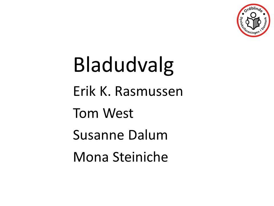 Bladudvalg Erik K. Rasmussen Tom West Susanne Dalum Mona Steiniche
