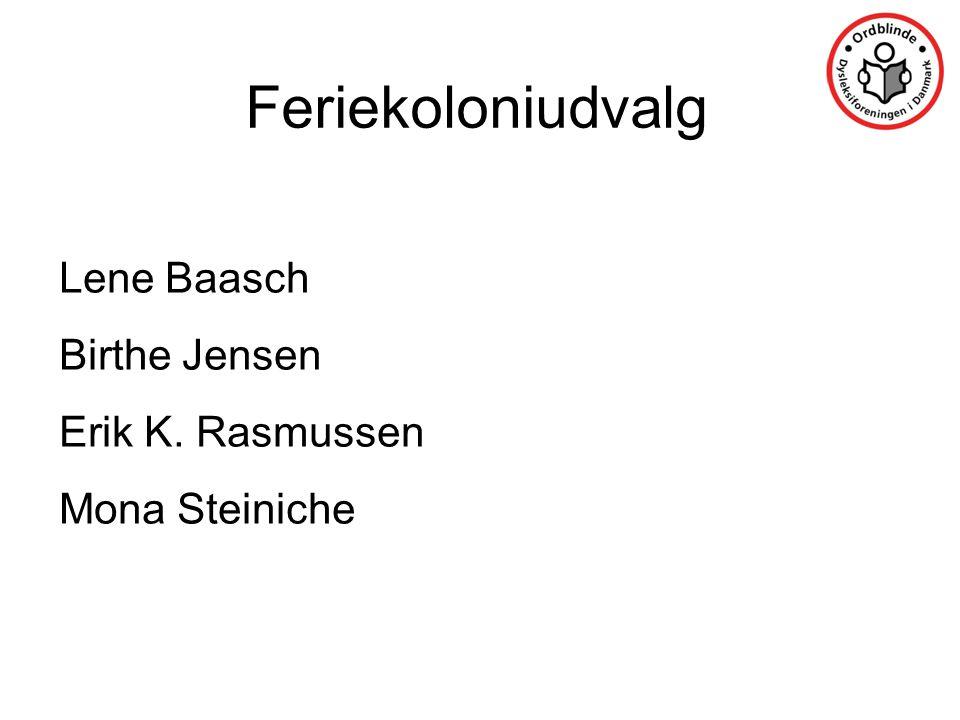 Feriekoloniudvalg Lene Baasch Birthe Jensen Erik K. Rasmussen