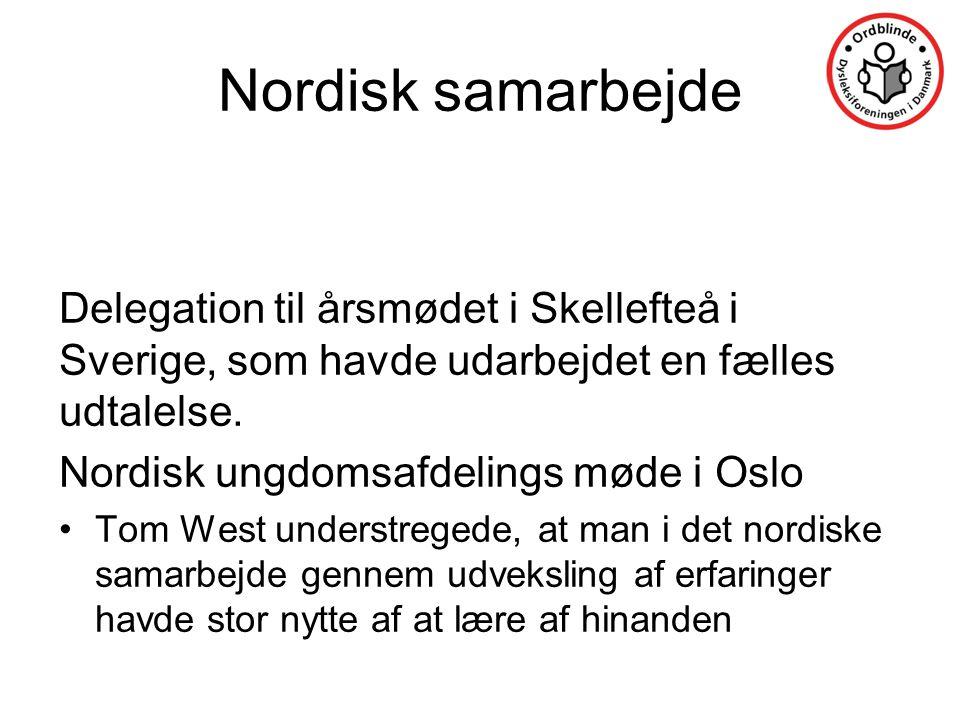 Nordisk samarbejde Delegation til årsmødet i Skellefteå i Sverige, som havde udarbejdet en fælles udtalelse.
