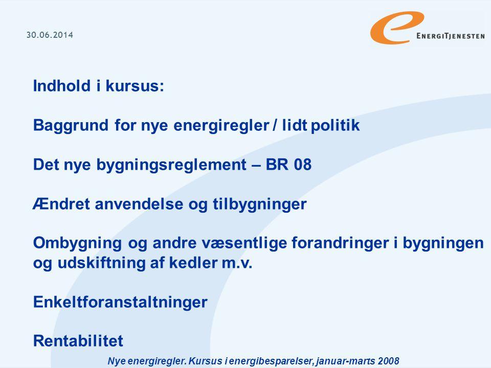 Nye energiregler. Kursus i energibesparelser, januar-marts 2008