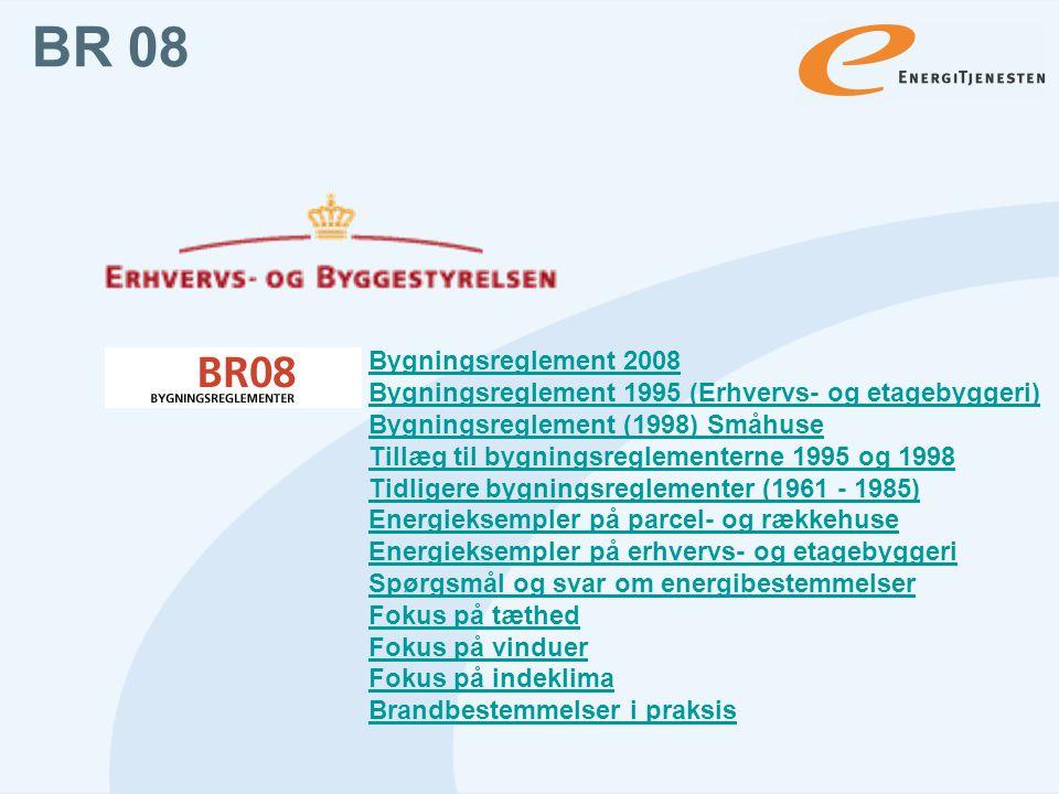 BR 08 Bygningsreglement 2008. Bygningsreglement 1995 (Erhvervs- og etagebyggeri) Bygningsreglement (1998) Småhuse.