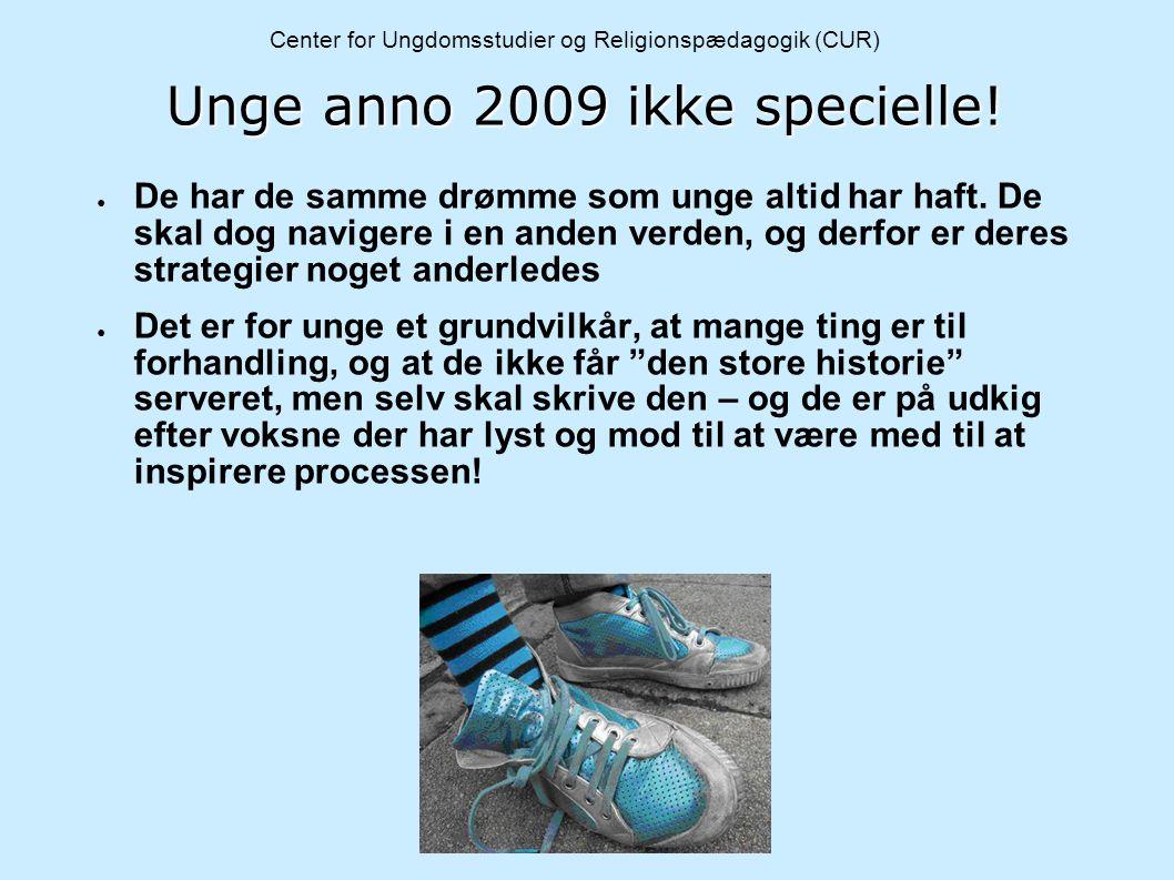 Unge anno 2009 ikke specielle!