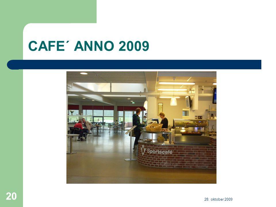 CAFE´ ANNO 2009 28. oktober 2009