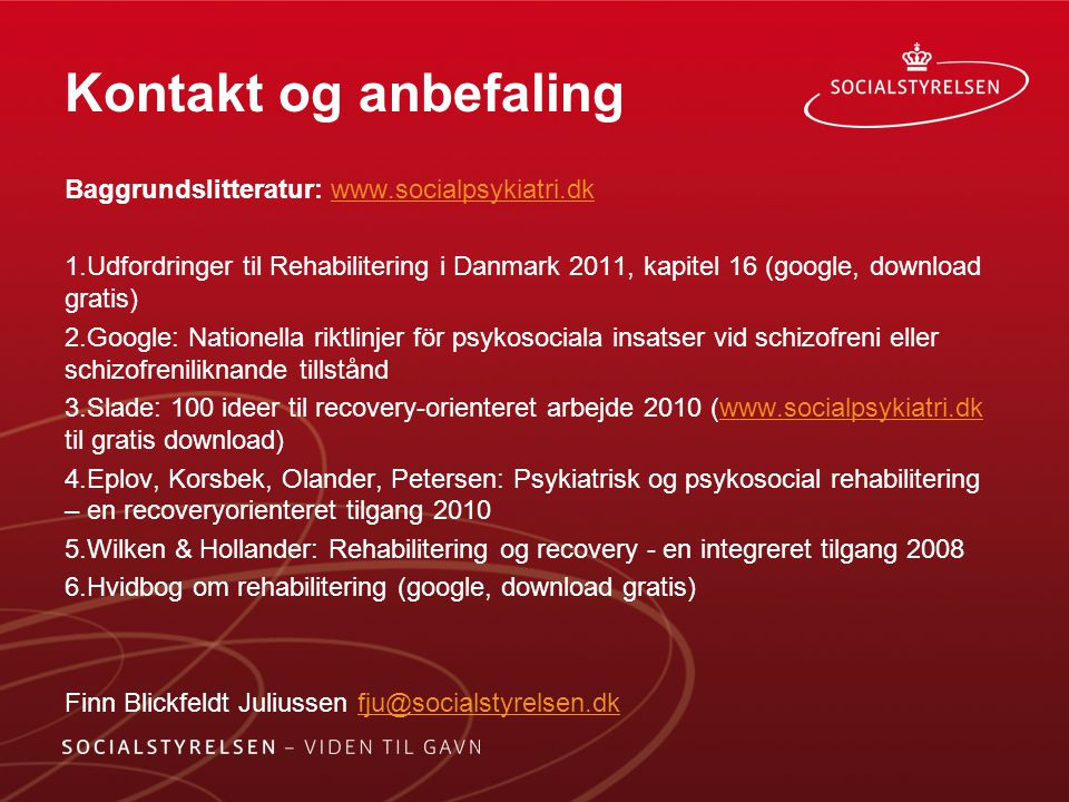 Kontakt og anbefaling Baggrundslitteratur: www.socialpsykiatri.dk
