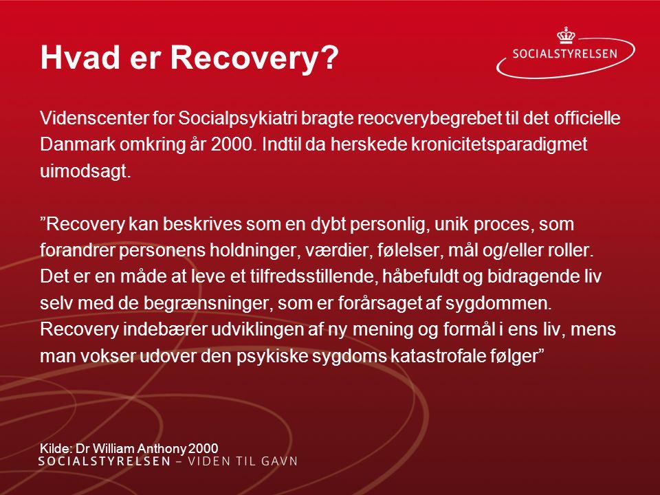 Hvad er Recovery Videnscenter for Socialpsykiatri bragte reocverybegrebet til det officielle.