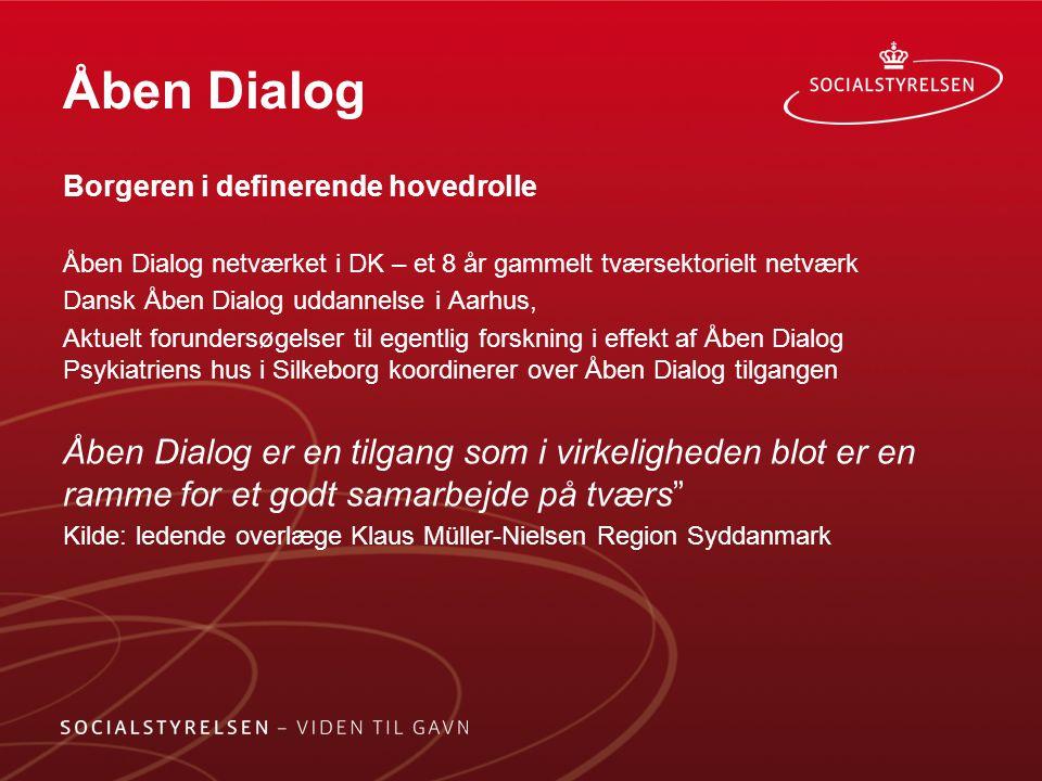 Åben Dialog Borgeren i definerende hovedrolle. Åben Dialog netværket i DK – et 8 år gammelt tværsektorielt netværk.