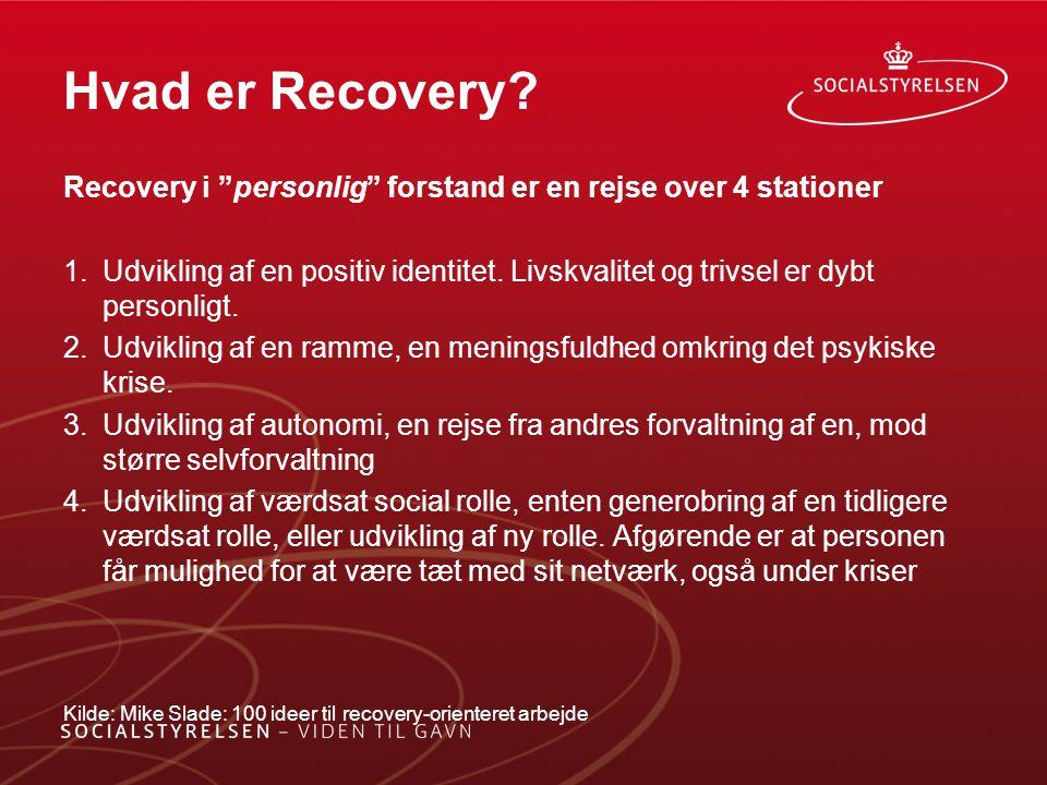 Hvad er Recovery Recovery i personlig forstand er en rejse over 4 stationer.