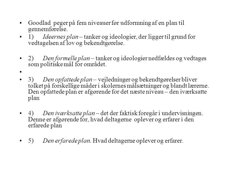 Goodlad peger på fem niveauer før udformning af en plan til gennemførelse.