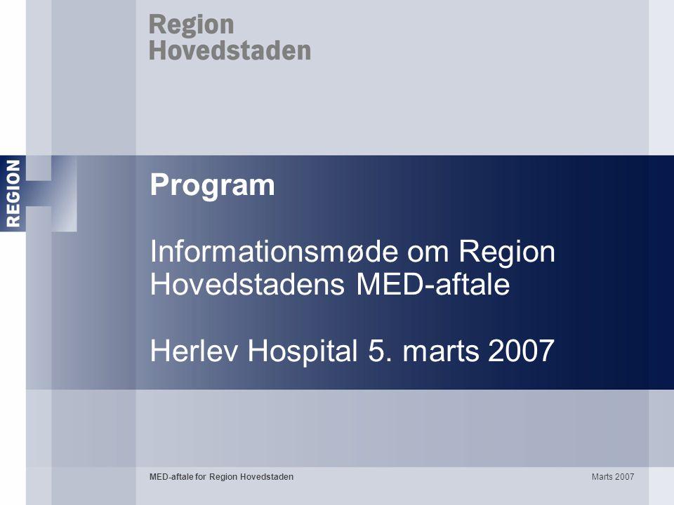 Program Informationsmøde om Region Hovedstadens MED-aftale Herlev Hospital 5. marts 2007