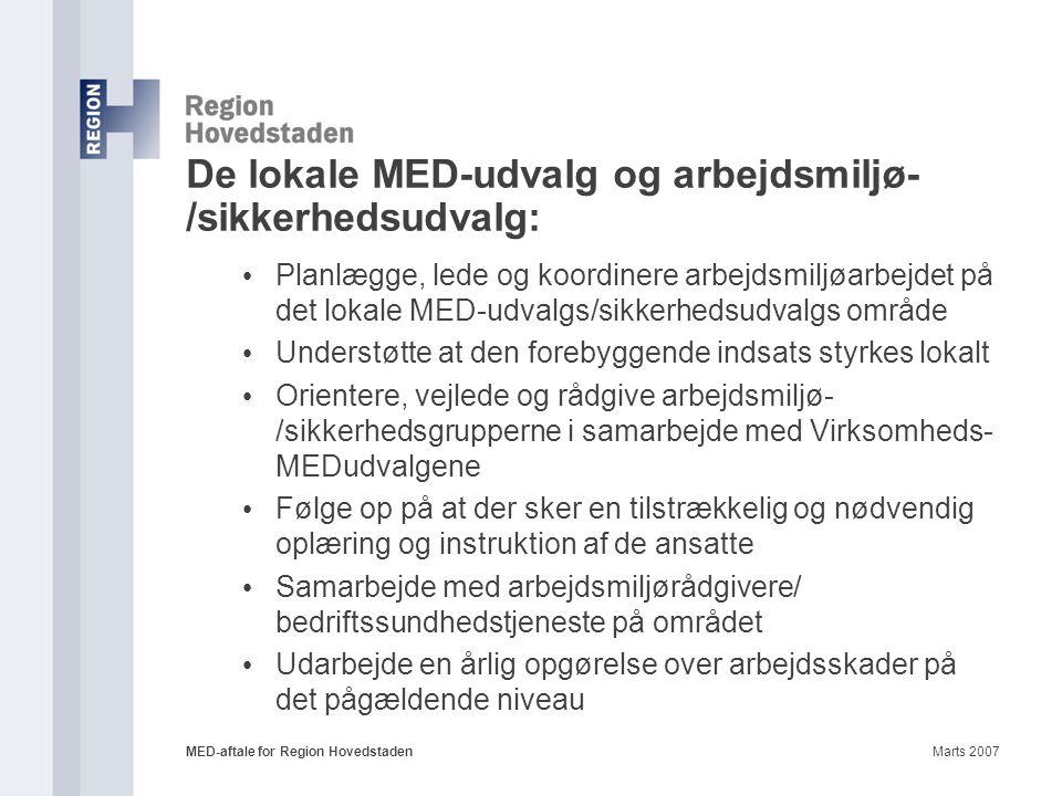 De lokale MED-udvalg og arbejdsmiljø-/sikkerhedsudvalg: