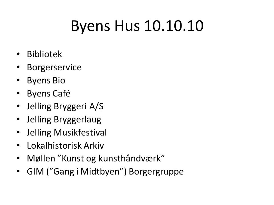 Byens Hus 10.10.10 Bibliotek Borgerservice Byens Bio Byens Café