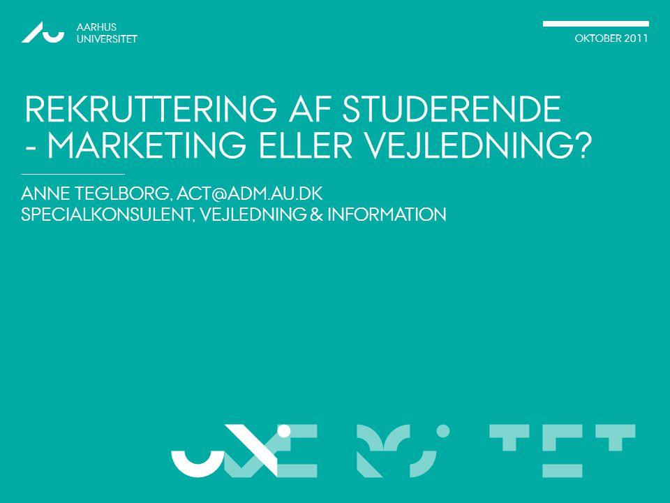 Rekruttering af studerende - marketing eller vejledning
