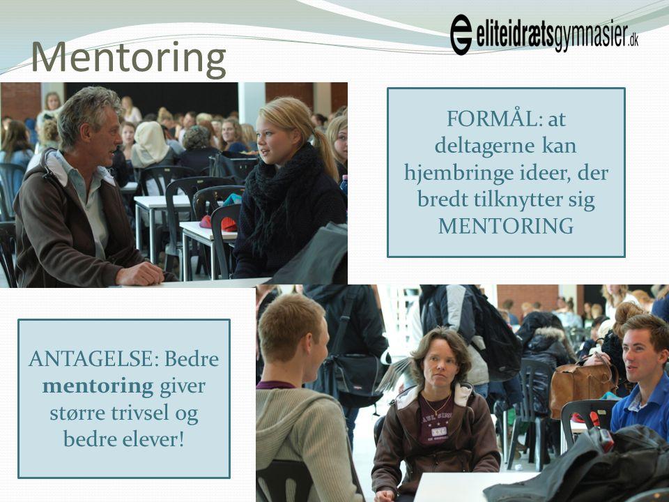 ANTAGELSE: Bedre mentoring giver større trivsel og bedre elever!