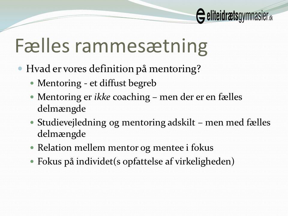 Fælles rammesætning Hvad er vores definition på mentoring