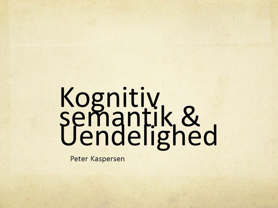 Kognitiv semantik & Uendelighed