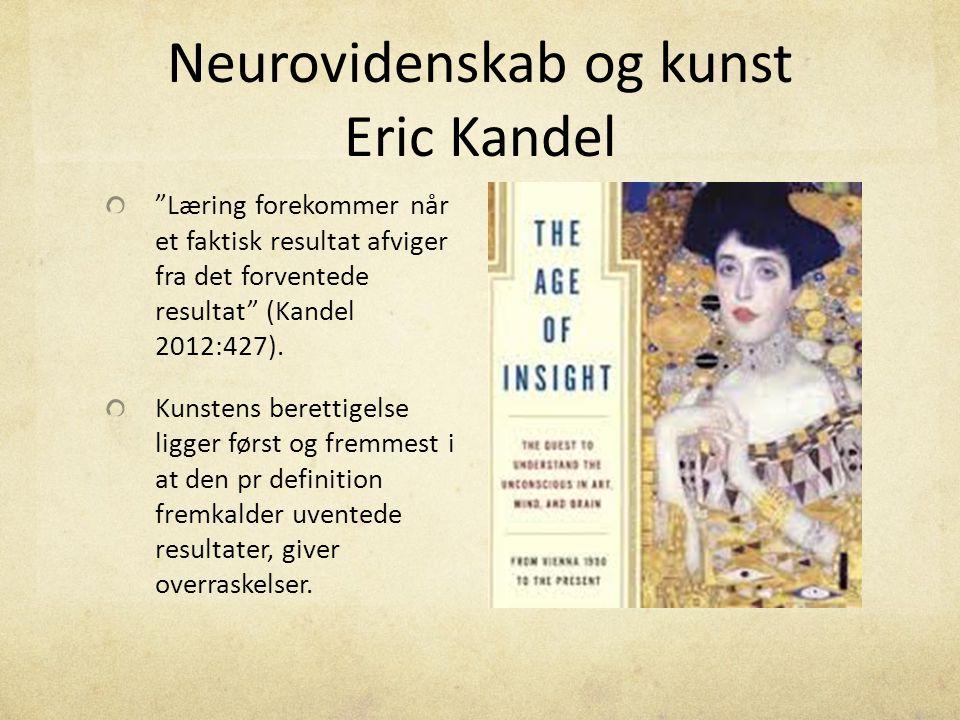Neurovidenskab og kunst Eric Kandel