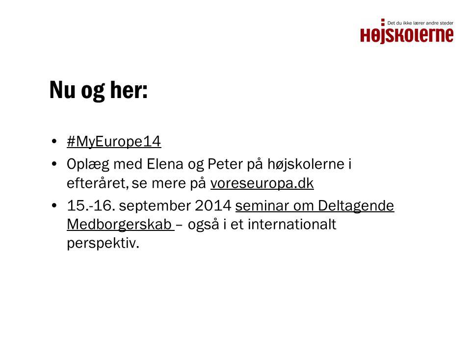 Nu og her: #MyEurope14. Oplæg med Elena og Peter på højskolerne i efteråret, se mere på voreseuropa.dk.