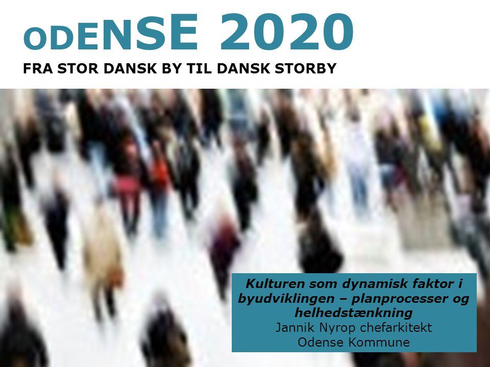 ODENSE 2020 FRA STOR DANSK BY TIL DANSK STORBY