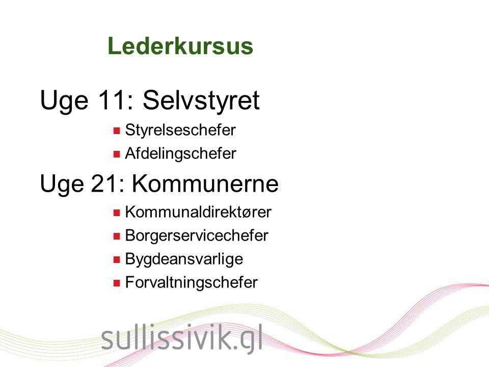 Uge 11: Selvstyret Lederkursus Uge 21: Kommunerne Styrelseschefer