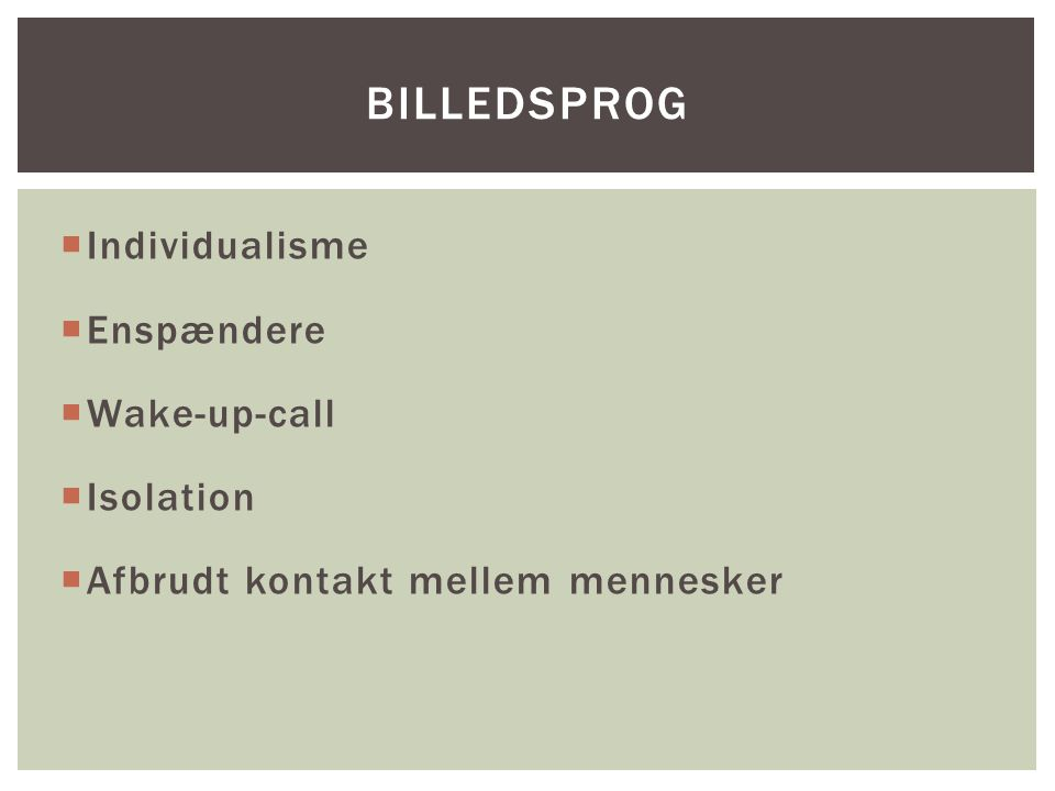Billedsprog Individualisme Enspændere Wake-up-call Isolation