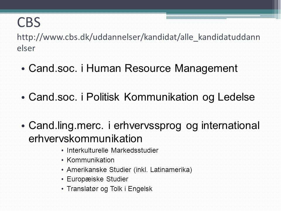 CBS http://www.cbs.dk/uddannelser/kandidat/alle_kandidatuddannelser