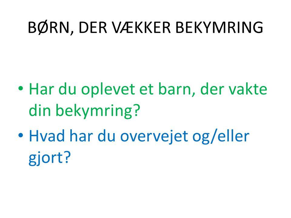 BØRN, DER VÆKKER BEKYMRING
