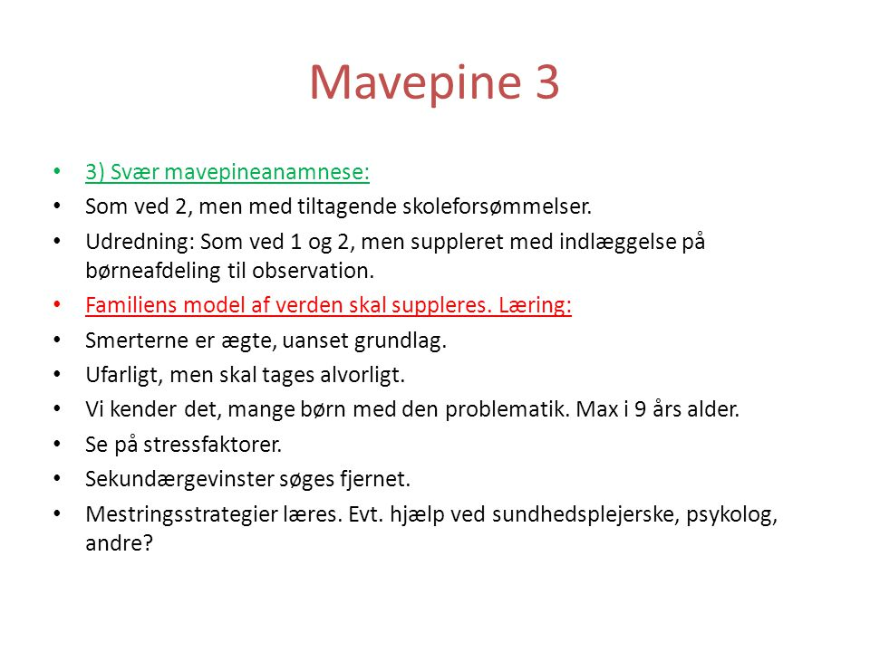 Mavepine 3 3) Svær mavepineanamnese: