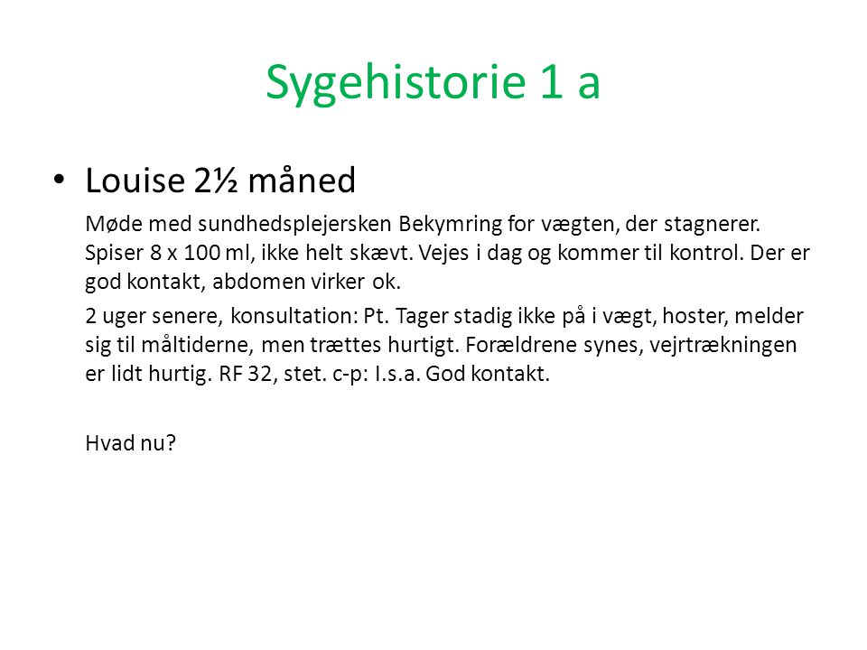 Sygehistorie 1 a Louise 2½ måned