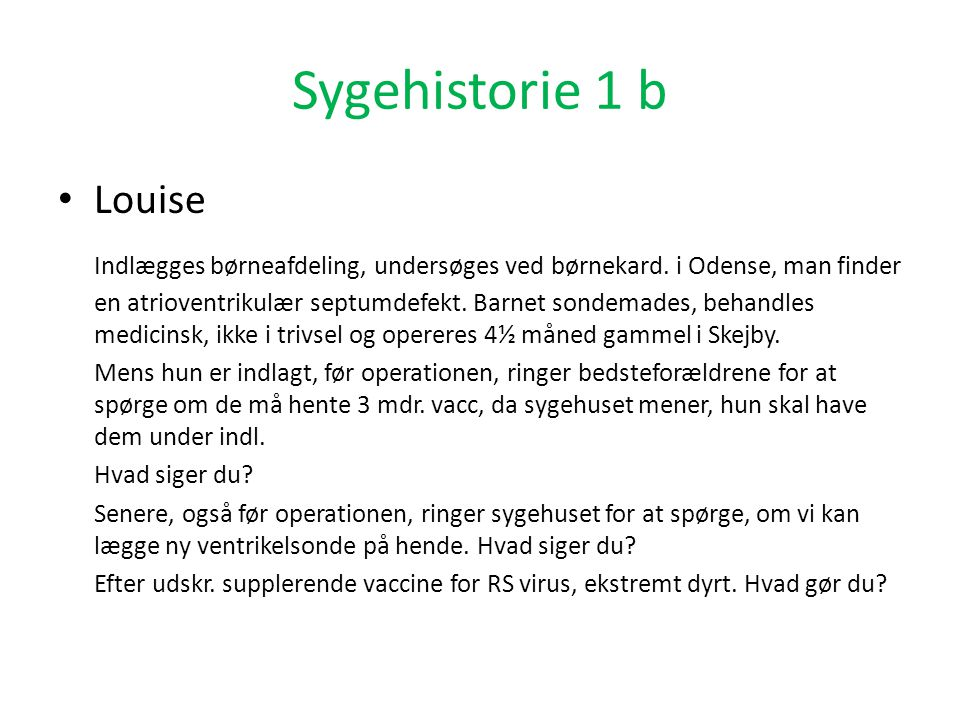 Sygehistorie 1 b Louise.