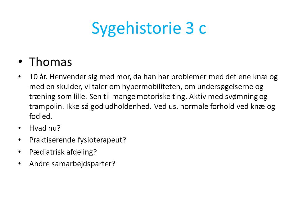 Sygehistorie 3 c Thomas.