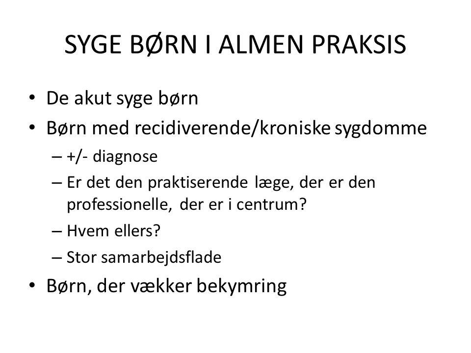 SYGE BØRN I ALMEN PRAKSIS
