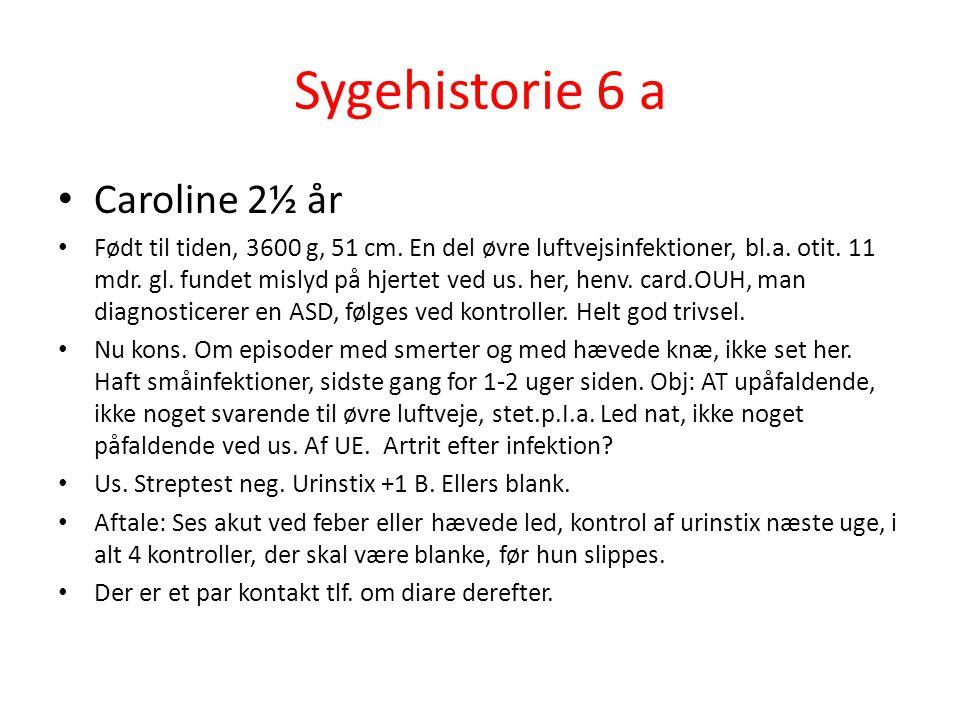 Sygehistorie 6 a Caroline 2½ år