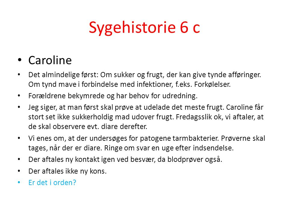 Sygehistorie 6 c Caroline